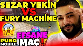 SEZAR YEKİN VS FURY MACHİNE - PUBG Mobile