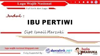Gambar cover IBU PERTIWI - Lirik (Versi 1 dan 2)  Lagu Wajib Nasional Ciptaan Ismail Marzuki