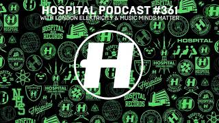 Hospital Podcast 361 with London Electricity & Music Minds Matter