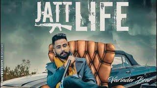 Jatt Life | Varinder Brar | Gill Saab| New Punjabi Song 2018