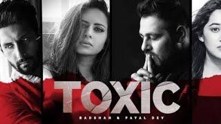 Toxic   Badshah Ft. Payal Dev New song 2020   Toxic badshah new song 2020
