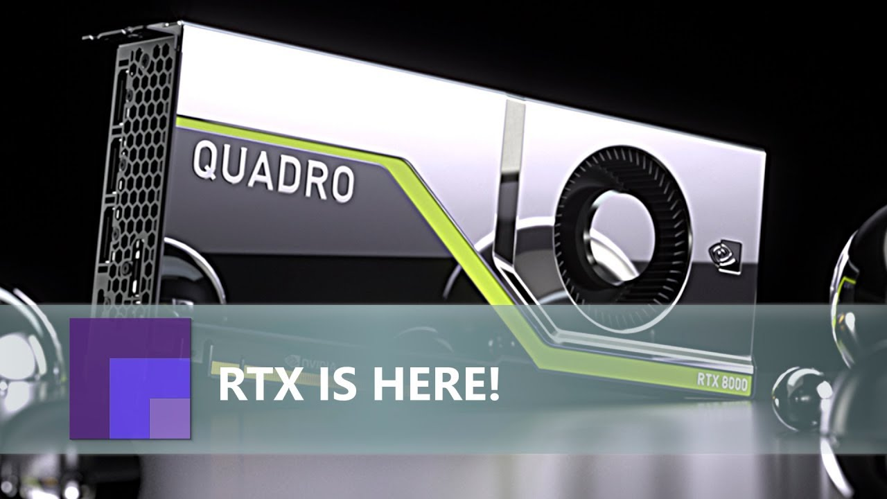 Nvidia Quadro RTX - Specs and Prices - New Real Time Raytracing Turing  Graphics Cards