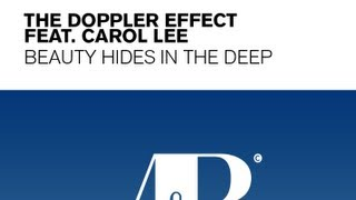 The Doppler Effect - Beauty Hides In The Deep Lyrics (Radio Edit) feat Carol Lee