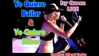 Yo Quiero Saber Y Yo Quiero Bailar - Ivy Queen En Vivo