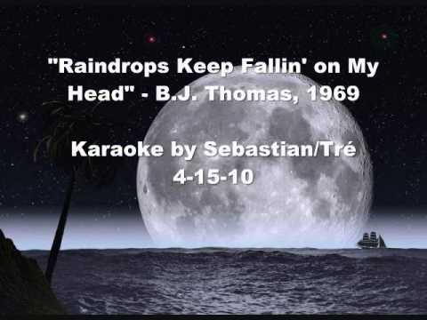 Raindrops Keep Fallin' on My Head - Karaoke by Sebastian-Tre