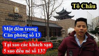 Một đêm căng thẳng trong căn phòng số 13 âm u tại khách sạn 5 sao to nhất Tô Châu Trung Quốc
