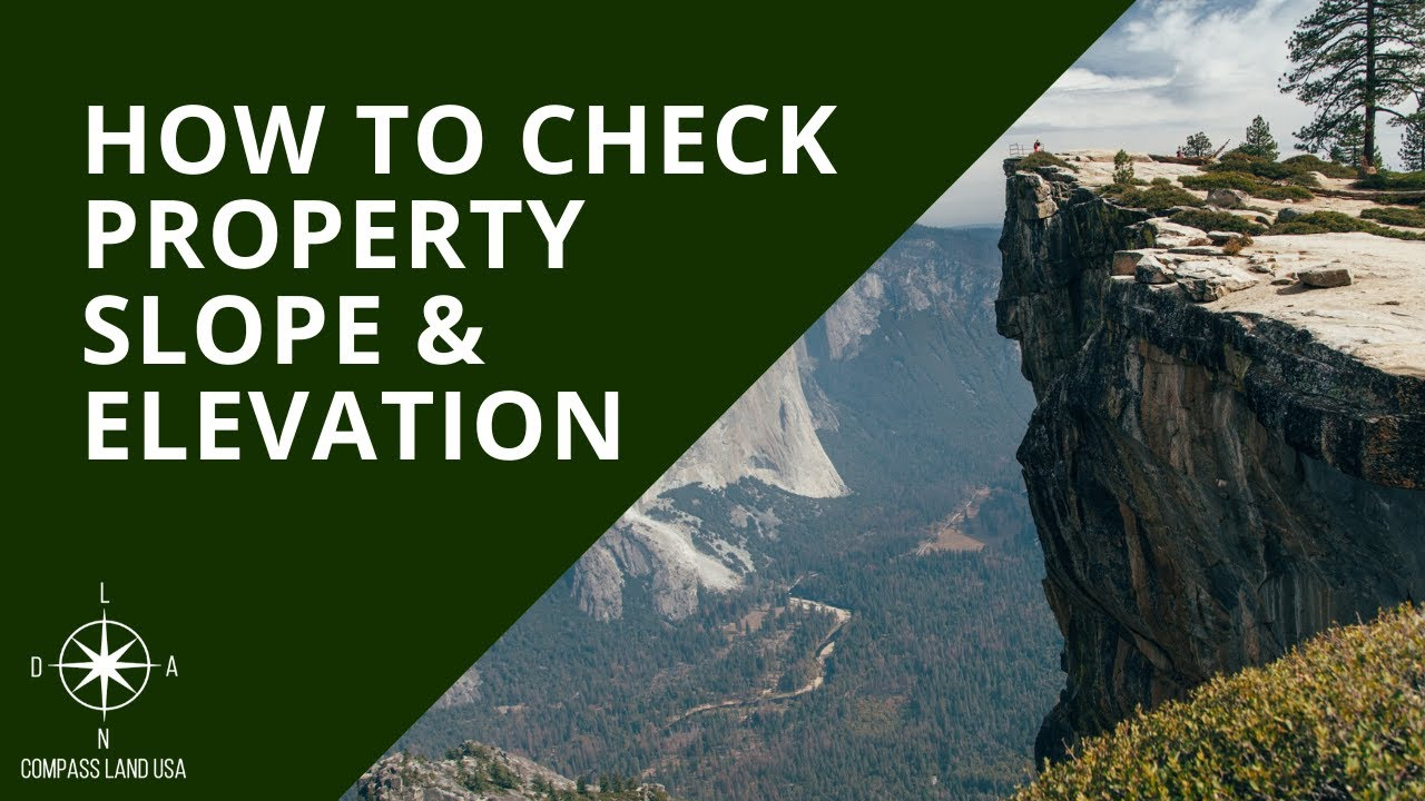 How to Check Property Slope and Elevation
