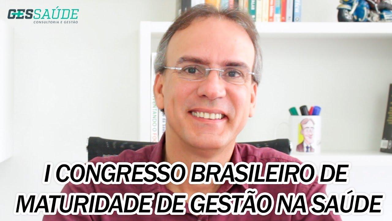 I CONGRESSO BRASILEIRO DE MATURIDADE DE GESTÃO NA SAÚDE