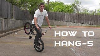 How to hang-5 BMX