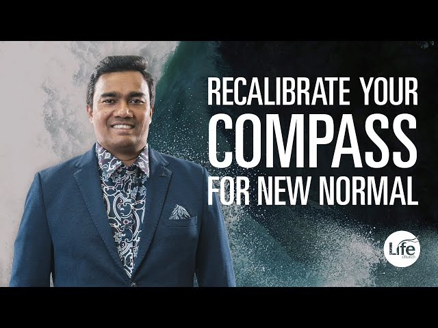 Recalibrate Your Compass For New Normal  |  Rev Paul Jeyachandran