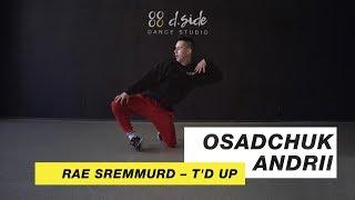Rae Sremmurd – T'd Up   Choreography by Andrii Osadchuk   D.Side Dance Studio
