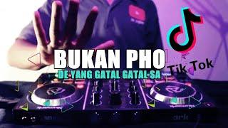 Dj Remix Full Bass Terbaru - De Yang Gatal Gatal Sa - Bukan Pho