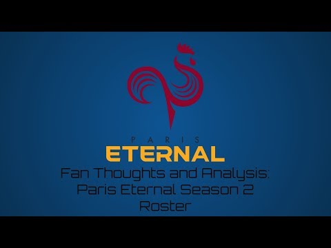 OWL Fan Thoughts and Analysis Paris Eternal Season 2 Roster