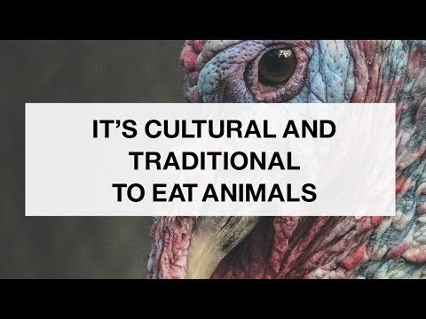 It's Cultural and Traditional to Eat Animals