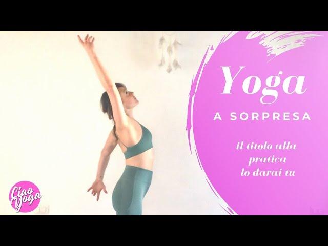 Pratica yoga a sorpresa: il titolo lo dai tu!