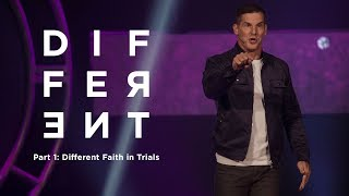 Different - Part 1: Different Faith in Trials with Craig Groeschel - Life.Church