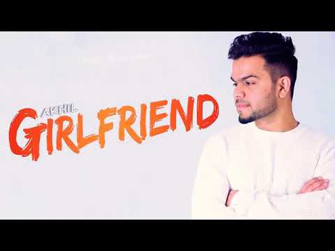 Girlfriend (FULL SONG) - Akhil | Parmish Verma | New Punjabi Songs 2018/music lover's