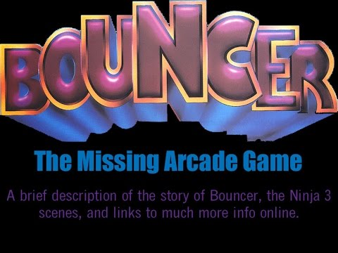 Bouncer: The Missing Arcade Game + Ninja 3 Footage