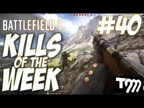 Battlefield 1 - KILLS OF THE WEEK #40