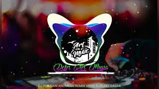 Download Lagu DJ NYAMAN ANDMESH REMIX SANTAI VERSI BURUNG GAGAK