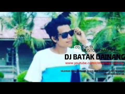 DJ BATAK DAINANG terpopuler dan ter hits 2018