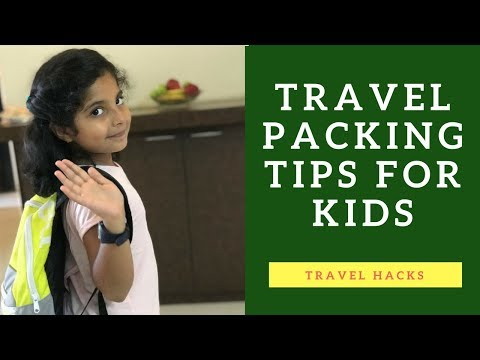 Travel packing tips | How to pack for kids | Holiday packing checklist | Travel Hacks
