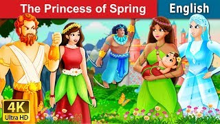 The Princess of Spring Story | Bedtime Stories | English Fairy Tales