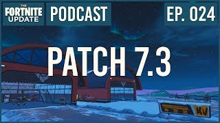 Ep. 024 - Patch 7.3 - The Fortnite Update - Podcast
