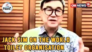 Jack Sim, Founder Of World Toilet Organisation Speaks Need For Hygiene & Sanitation   CNN News18