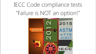 IECC Code compliance tests – Failure is NOT an option! (Nov 20, 2016)