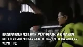 Video Reaksi Pengemudi Jazz Yang Tabrak Motor Di Ngembal Kudus (11/2/2018)