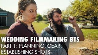 Planning, Gear, Establishing Shots   BTS of Noah & Mal's Wedding Film   (Part 1)