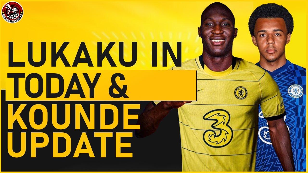 "Lukaku ""TOTAL AGREEMENT"" today? Jules Kounde to Chelsea DELAY | Chelsea Transfer News"