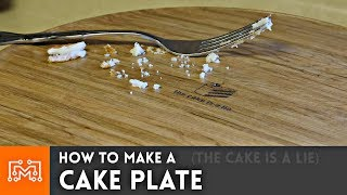Video How to make a cake plate // Woodworking  [THE CAKE IS A LIE] download MP3, 3GP, MP4, WEBM, AVI, FLV Oktober 2018