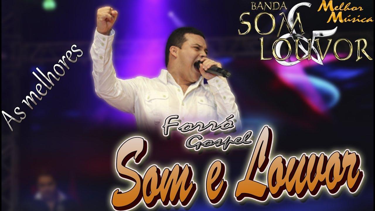 As Melhores da Banda Som e Louvor - Forró Gospel 2017