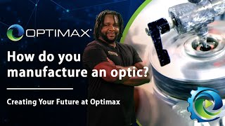 How to manufacture an optic