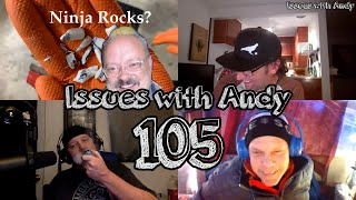 Issues With Andy #105 Ninja Rocks For You!