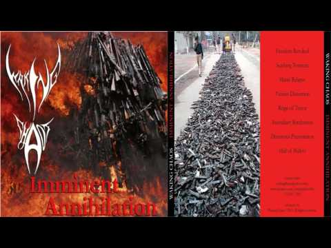 Waking Chaos Imminent Annihilation Full Album