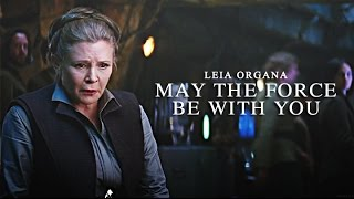 ► Leia Organa | May The Force Be With You