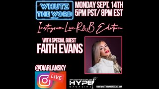 Whutz The Word Podcast Interviews Faith Evans On Instagram Live.