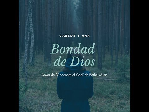 Goodness Of God / Bethel Music (Spanish Cover By Carlos Y Ana)