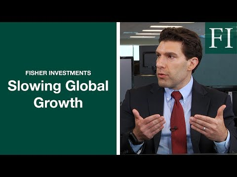 Fisher Investments On Slowing Global Growth | Capital Markets Update [2019]