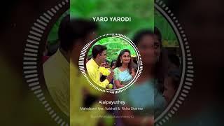 Yaro Yarodi - Alaipayuthe - WhatsApp Status Video HD