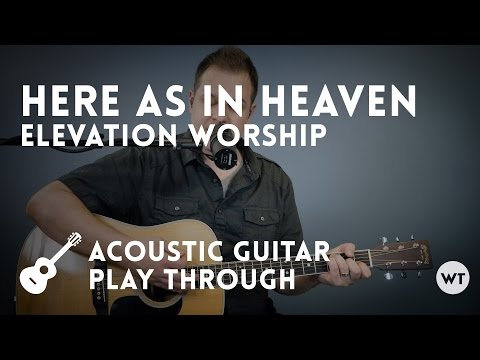 Here As In Heaven - Elevation Worship - Acoustic guitar play through with chords