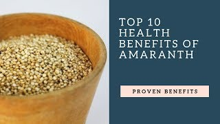Top 10 Health Benefits of Amaranth