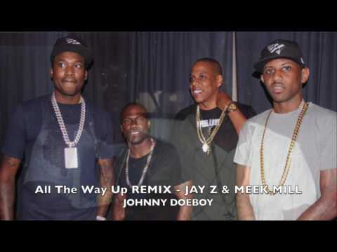 JAY Z & MEEK MILL - ALL THE WAY UP (REMIX)