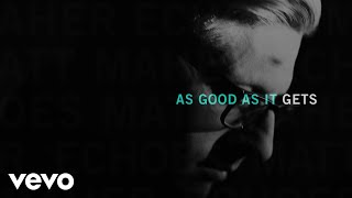 Matt Maher - As Good as It Gets (Official Audio)