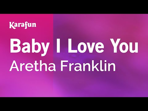 Karaoke Baby I Love You - Aretha Franklin *