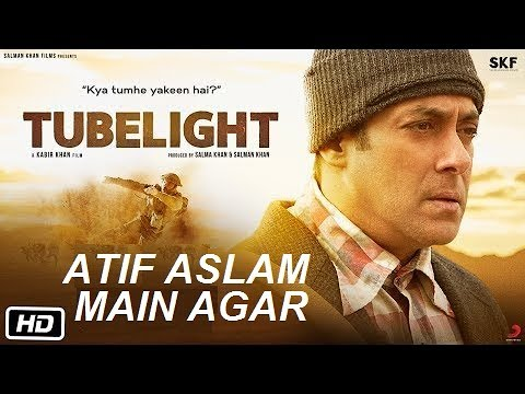 MAIN AGAR -TUBELIGHT |  ATIF ASLAM  [SUBSCRIBE]