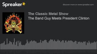 The Band Guy Meets President Clinton